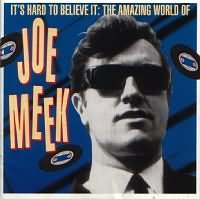 Joe Meek renowned for his pioneering recording techniques