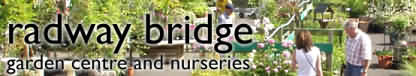 Radway Bridge Garden Centre and Nurseries, Whitestone, Hereford. HR1 3RX.